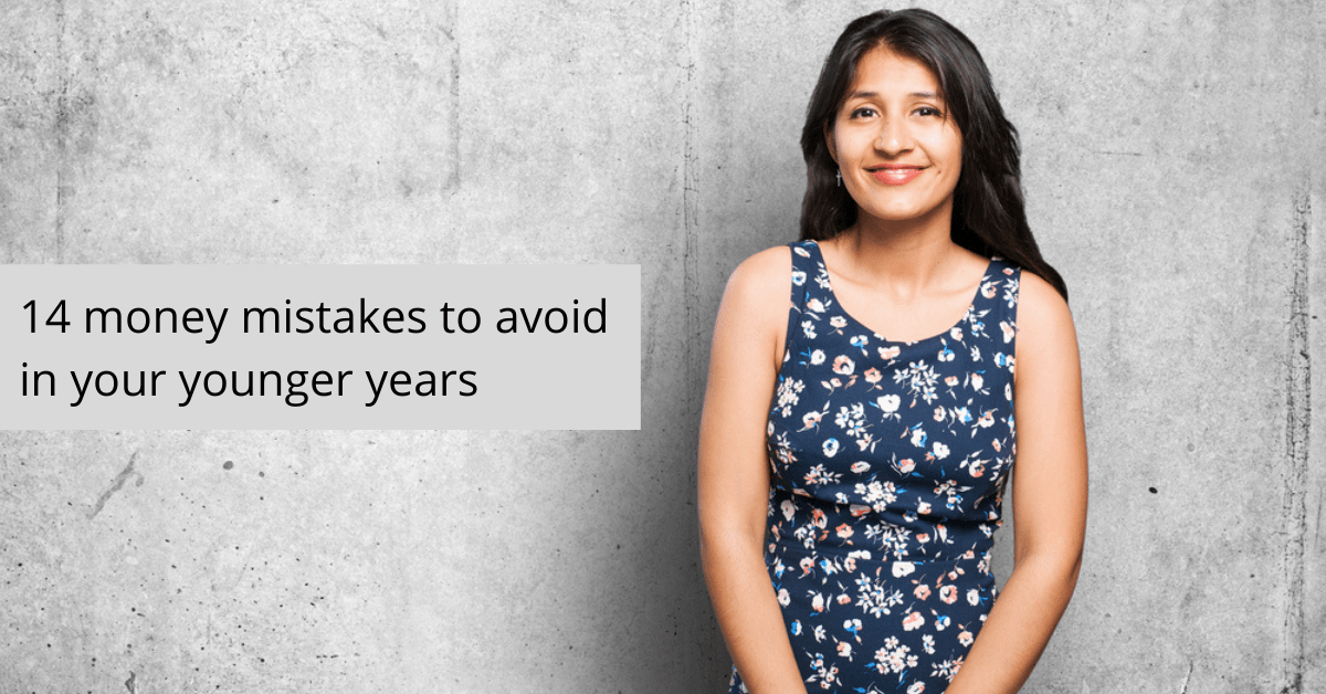 14 Money Mistakes To Avoid In Your Younger Years V2